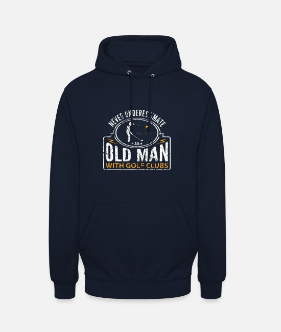 Funny Golf Hoodies & Sweatshirts - Never Underestimate an Old Man with Golf Clubs - Unisex Hoodie navy