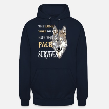 The Lone Wolf This but the Pack Survives - Unisex Hoodie