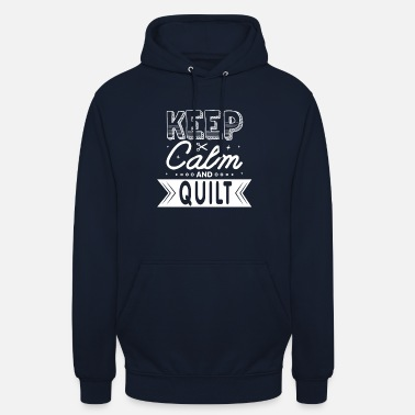 Keep Calm And Quilt Lustig Quilting - Unisex Hoodie