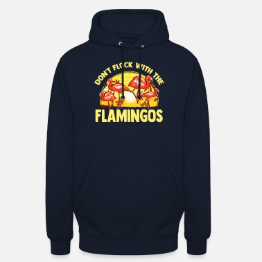 Dont Funny Flamingo product| Don't Flock With Flamingos - Unisex Hoodie