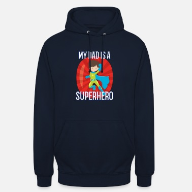 My Dad is a Superhero - Gift for Son or Daughter - Unisex Hoodie