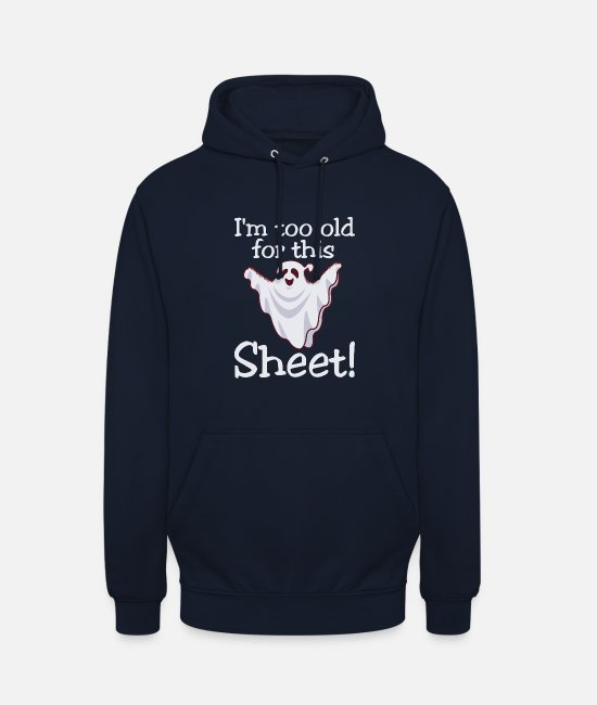 Quote Hoodies & Sweatshirts - I'm too old for this sheet - too old for this shit - Unisex Hoodie navy