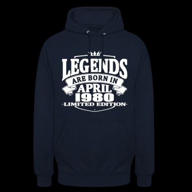 Legends are born in april 1980 - Unisex Hoodie