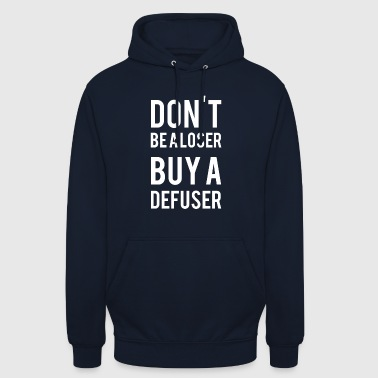 Don't Be A L*ser Buy A Defuser - Unisex Hoodie