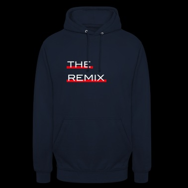 The Remix - saying gift - Unisex Hoodie