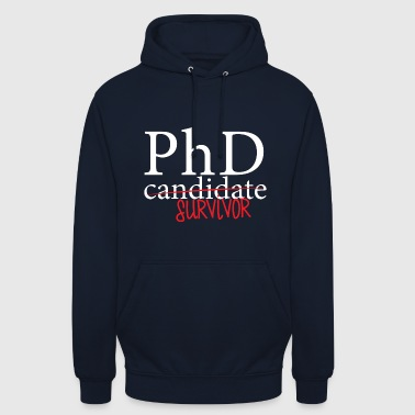 Doctor / Physician: PhD candidate or survivor? - Unisex Hoodie