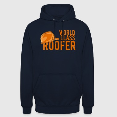 Roofing: World Class Roofer - Unisex Hoodie
