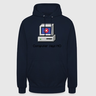 Computer Says NO - Hoodie unisex