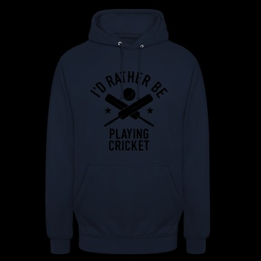 I'd Rather Be Playing Cricket Shirt Team Gift - Unisex Hoodie