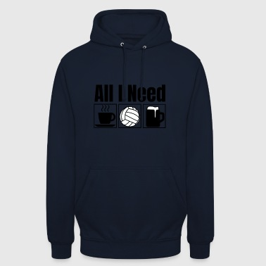 All I Need | Lustiges Wasserball T-Shirt - Unisex Hoodie