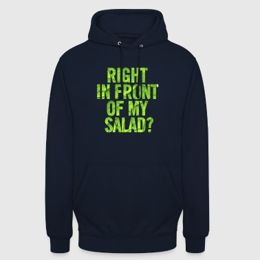 Right In Front Of My Salad Salad - Sudadera con capucha unisex
