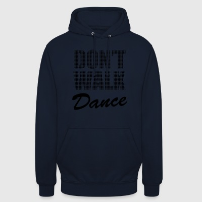 don't walk dance - Sweat-shirt à capuche unisexe