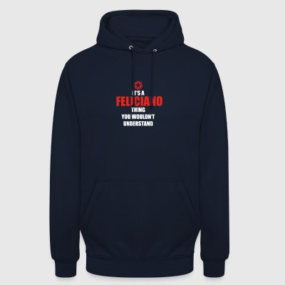 Geschenk it s a thing birthday understand FELICIAN - Unisex Hoodie