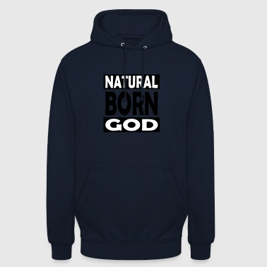 Natural Born Dieu - Sweat-shirt à capuche unisexe