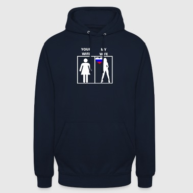 Russia gift my wife your wife - Unisex Hoodie