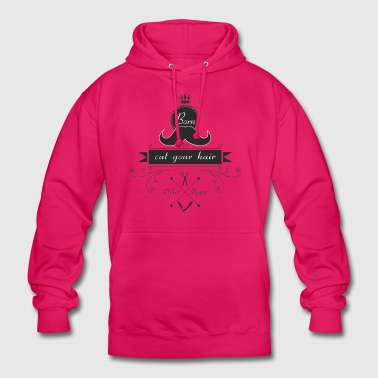 born to cut your hair - Unisex Hoodie