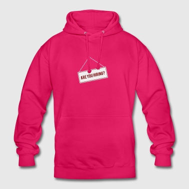 High School / Education: Are You Hiring? - Unisex Hoodie