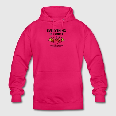 Everything Is Funny When It Happens To Others! - Unisex Hoodie