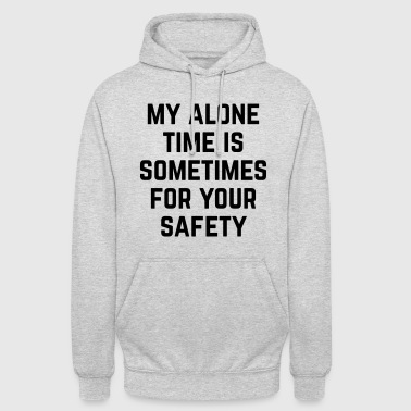 Alone Time Funny Quote - Unisex Hoodie