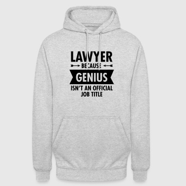 Lawyer Because Genius Isn't An Official Job Title - Felpa con cappuccio unisex