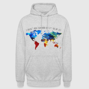 I Haven't Been Everywhere But It's On My List - Unisex Hoodie