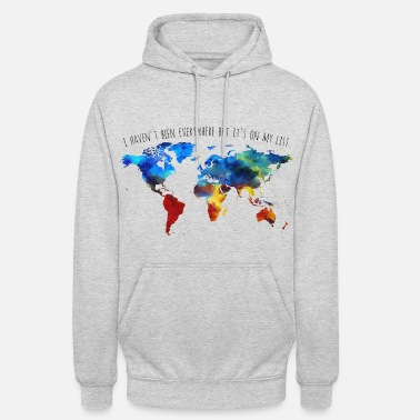 Weltkarte I Haven't Been Everywhere But It's On My List - Unisex Hoodie
