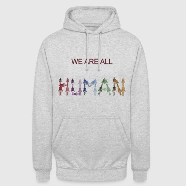 we are all human - Unisex Hoodie