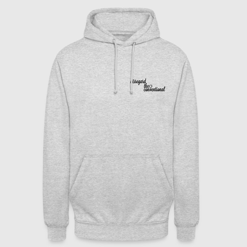 Disregard The Conventional Hoodie - Unisex Hoodie