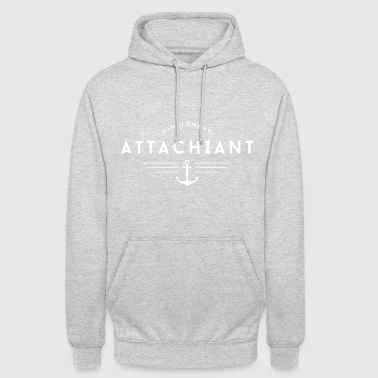 Attachiant - Sweat-shirt à capuche unisexe