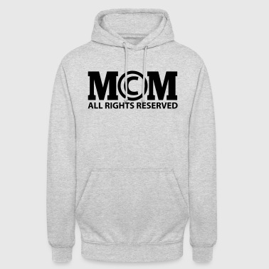 Copyright by Mom all rights reserved - Unisex Hoodie