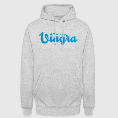 You are my Viagra - Unisex Hoodie