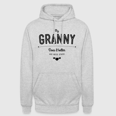 My granny does it better - Unisex Hoodie