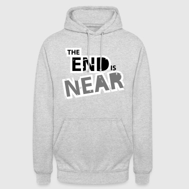 The End is Near, Weltuntergang, Das Ende ist nah - Unisex Hoodie