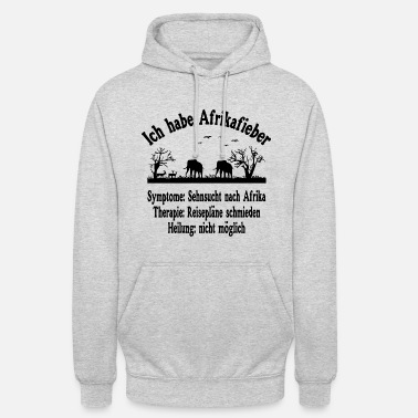 South Africa I have Africa fever - I love Africa - Safari - Unisex Hoodie