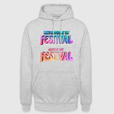 Festival What happens at the festival - Unisex Hoodie