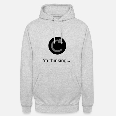 Witty I'm thinking witty saying gift idea - Unisex Hoodie
