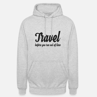 Wanderlust Travel before you run out of time - Unisex Hoodie