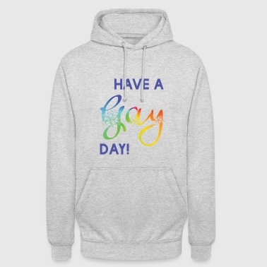 Have a Gay Day! - Unisex Hoodie