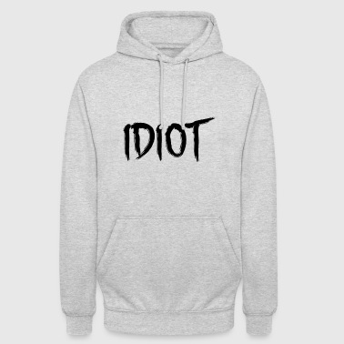 IDIOT - Sweat-shirt à capuche unisexe
