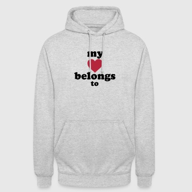 my heart belongs to + text - Unisex Hoodie