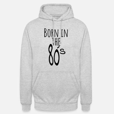 80s Born in the 80 s black - Unisex Hoodie