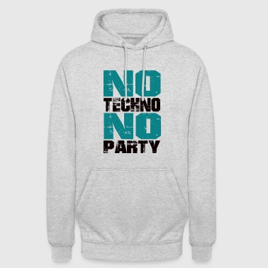 no techno no party - Unisex Hoodie