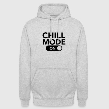 Chill Mode (On) - Sweat-shirt à capuche unisexe