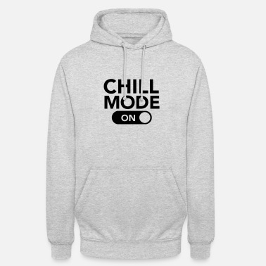 Chill Out Chill Mode (On) - Sudadera con capucha unisex