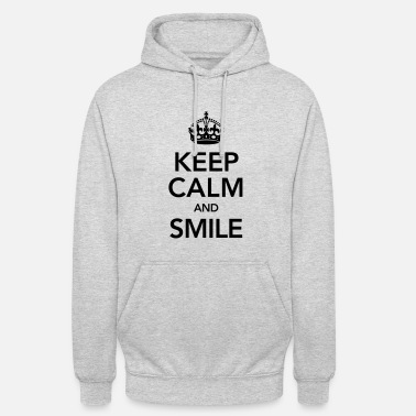 Keep Calm Keep Calm And Smile - Sweat-shirt à capuche unisexe