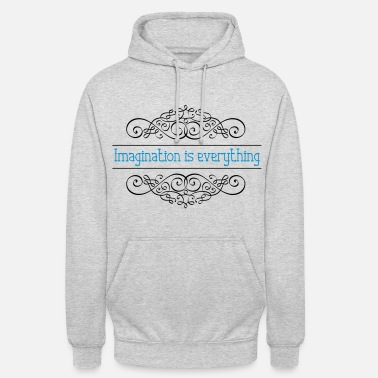 Imagination is everything - Unisex Hoodie
