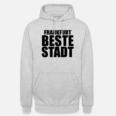 Frankfurt Am Main Frankfurt's best city! Frankfurt am Main gift - Unisex Hoodie