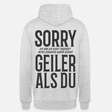 Satyr Sorry you did not listen to grad - Geiler than you - Unisex Hoodie