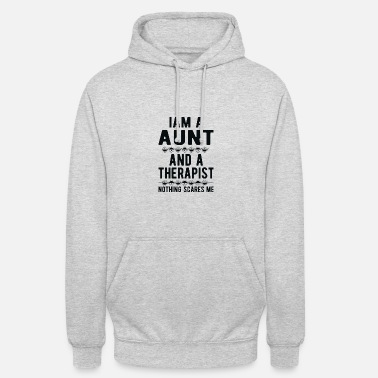 Suicidal Counselor Therapist Aunt Therapist: Iam a Aunt and a Therapist - Unisex Hoodie