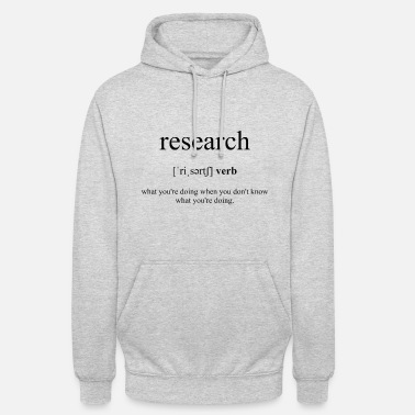 To Research Research Definition Dictionary - Unisex Hoodie